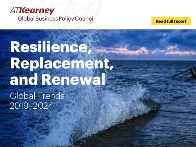 Resilience, Replacement, and Renewal Global Trends 2019–2024 Read full report