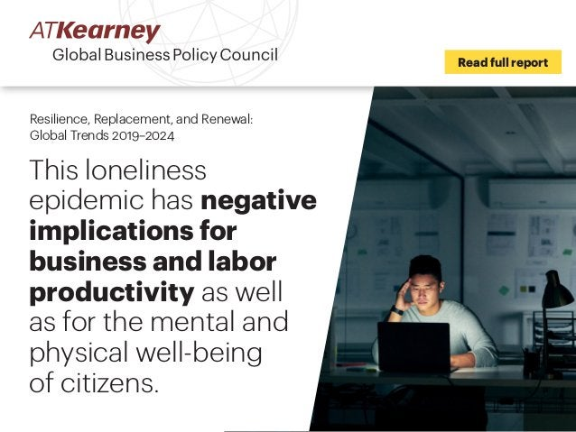 This loneliness epidemic has negative implications for business and labor productivity as well as for the mental and physi...