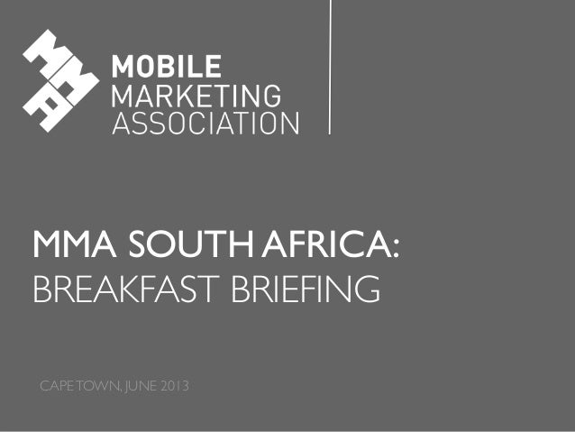 MMA SOUTH AFRICA:  BREAKFAST BRIEFING  CAPETOWN, JUNE 2013