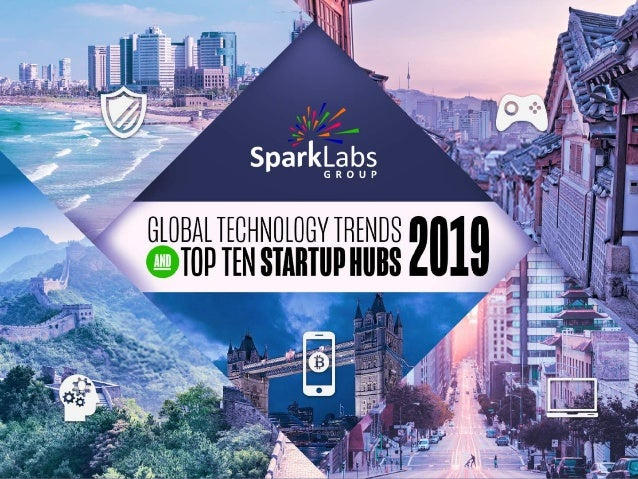 • Startup Trends in Asia • AV & AI Industry Trends • Mobile Industry Trends • Global VC Trends • Top Ten Startup Hubs 2019...