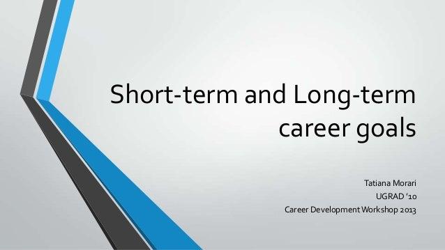 short and long term career goals