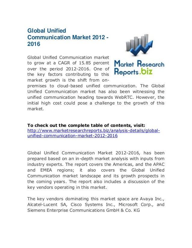 Global Unified Communication Market 2012 2016 Global Unified Communication market to grow at a CAGR of 15.85 percent over ...