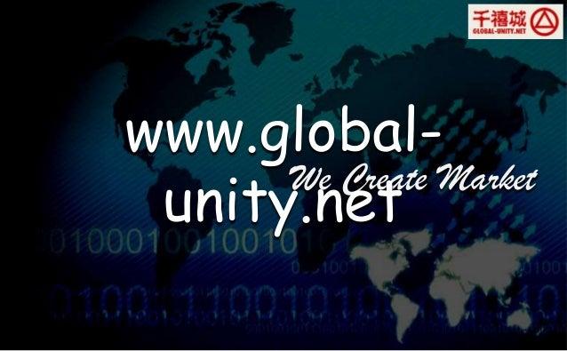 We Create Market www.global- unity.net