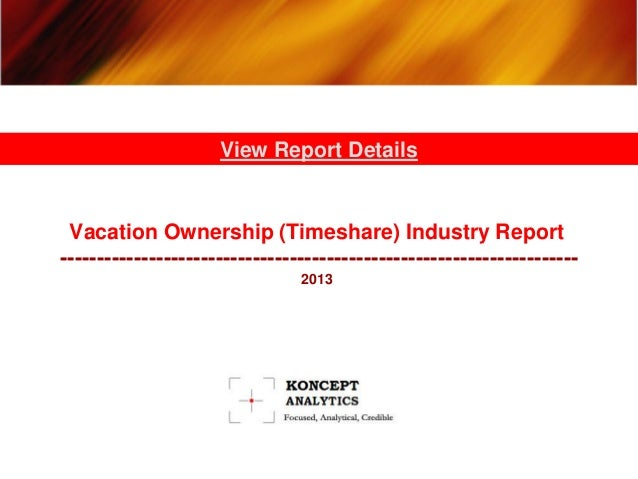 Vacation Ownership (Timeshare) Industry Report ---------------------------------------------------------------------- 2013...