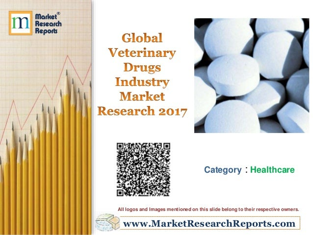 www.MarketResearchReports.com Category : Healthcare All logos and Images mentioned on this slide belong to their respectiv...
