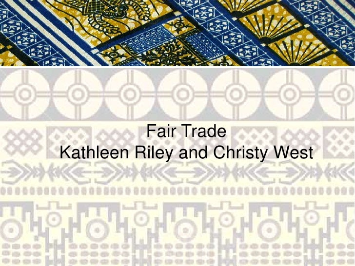 Fair TradeKathleen Riley and Christy West