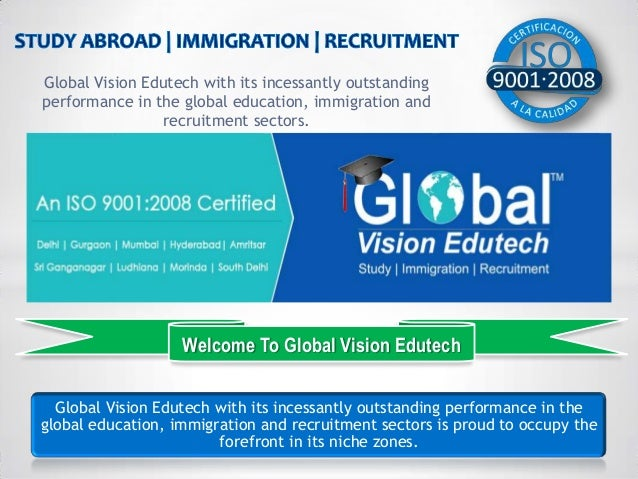 Global Vision Edutech with its incessantly outstanding performance in the global education, immigration and recruitment se...