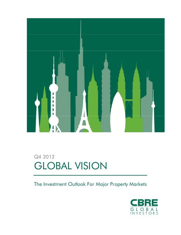 Q4 2012GLOBAL VISIONThe Investment Outlook For Major Property Markets