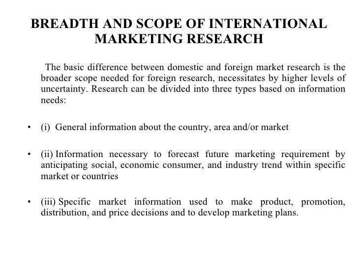 scope of international marketing research Conducting international marketing research in the 21st century c samuel craig and susan p douglas new york university stern school of business.
