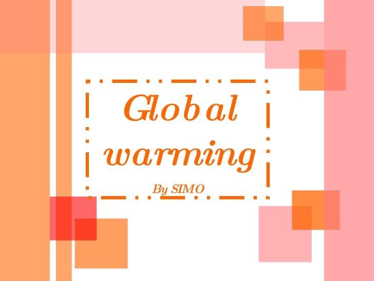 Global   warming By SIMO