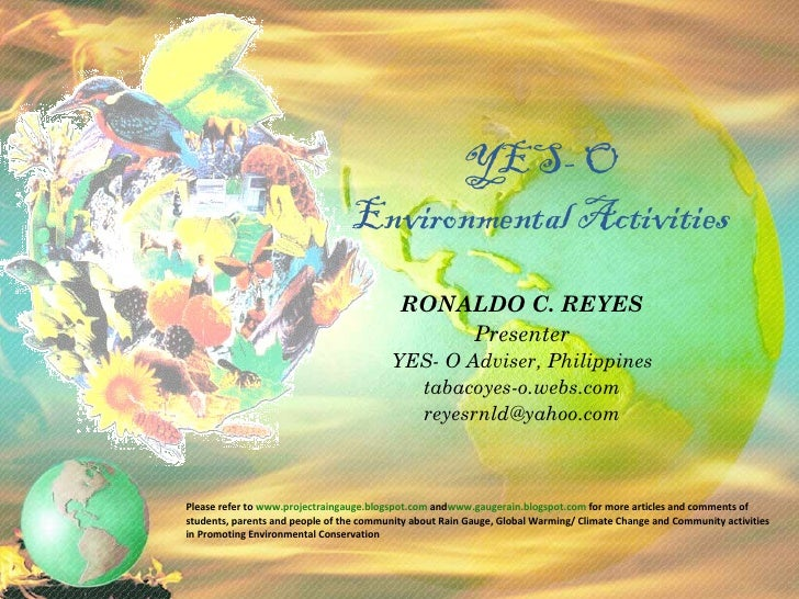 YES- O  Environmental Activities   RONALDO C. REYES Presenter YES- O Adviser, Philippines tabacoyes-o.webs.com [email_addr...