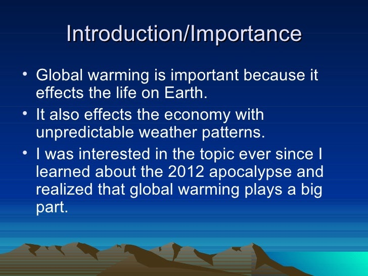 thesis on global warming introduction Alexander maymir-ducharme persuasive speech outline stopping global warming introduction thesis: global warming has the potential to affect every person on.