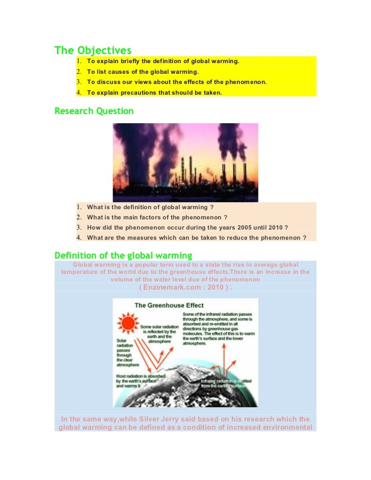 The Objectives      1.   To explain briefly the definition of global warming.      2.   To list causes of the global warmi...