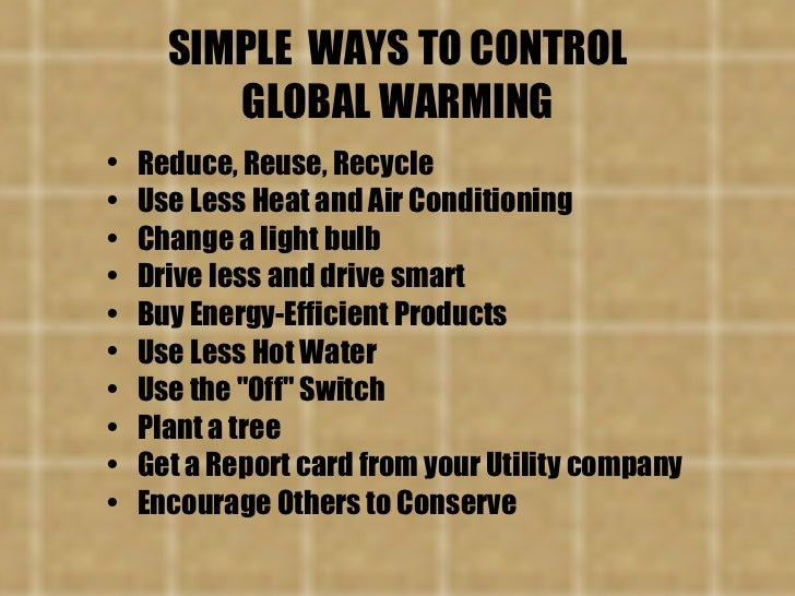 ways to reduce global warming 5 easy ways to stop global warming, here are top 5 ways that can be implemented to reduce forming on an individual level.