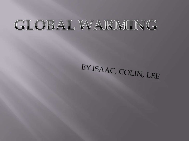 Global warming is when the earth heats up, the temperature rises. It   happens when greenhouse gases-carbon dioxide, water...