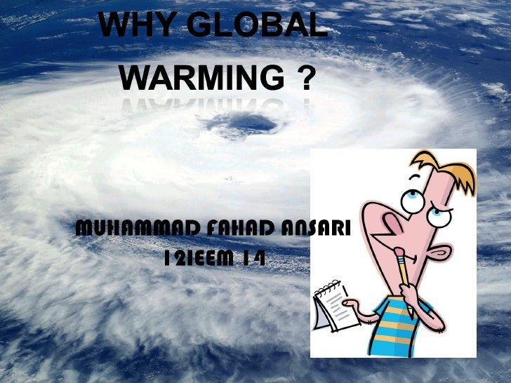 What is global warming?         The changes in the surface air         temperature, referred to as the         global temp...