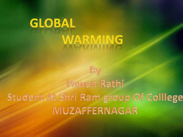 Global WarmingAn average increase in thetemperature of theatmosphere near theEarth's surface and in thetroposphere, which ...