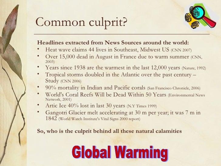 Common culprit? <ul><li>Headlines extracted from News Sources around the world: </li></ul><ul><li>Heat wave claims 44 live...
