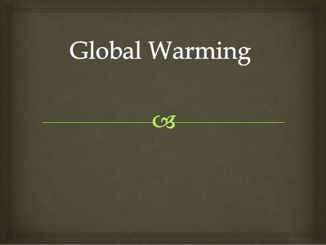 What is GlobalWarming?Global warmingis the rise intemperature ofthe Earthsatmosphere.