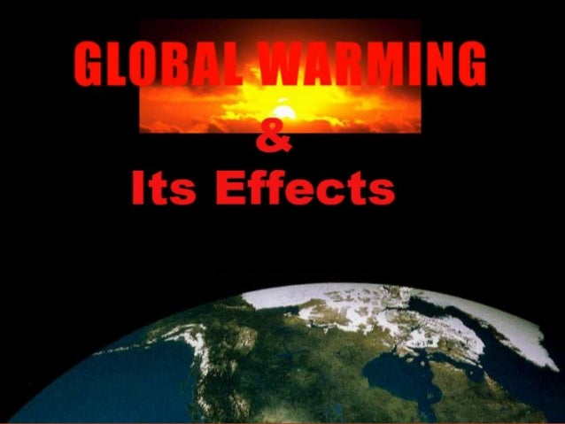 • What is Global Warming • Why is this warming bad?! • Impacts  • What We Can Do
