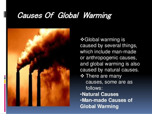causes of global warming How do we know humans cause global warming many are still asking is current global warming natural or human caused the idea that global warming is natural is not an.