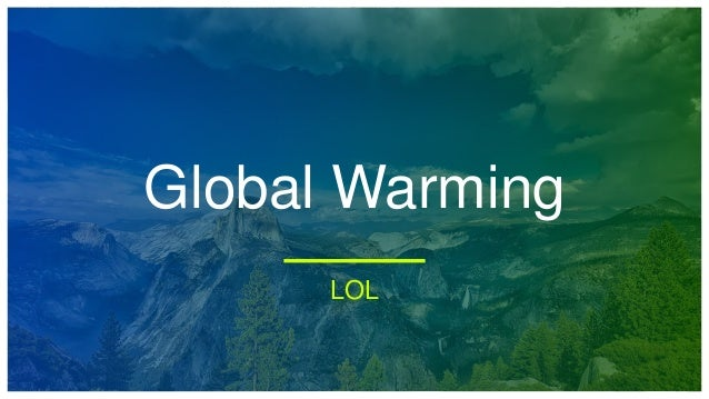 Global Warming LOL