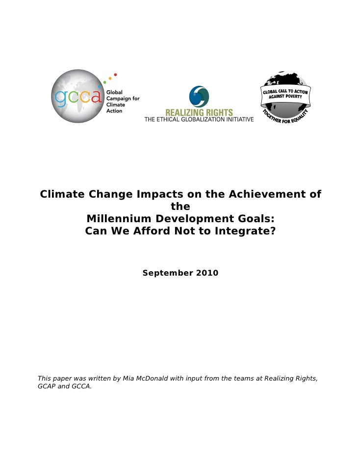 Climate Change Impacts on the Achievement of                    the       Millennium Development Goals:       Can We Affor...