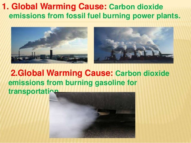 The main causes of the occurrence of global warming today