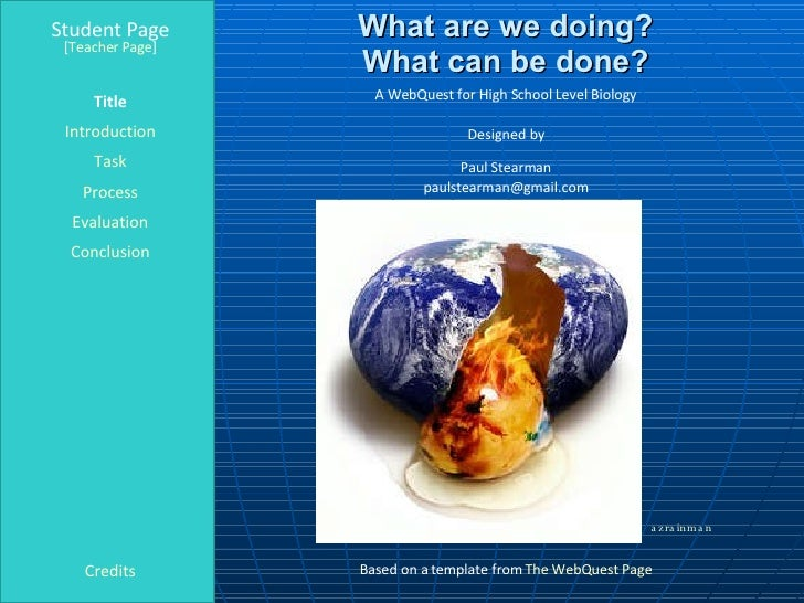 What are we doing? What can be done? Student Page Title Introduction Task Process Evaluation Conclusion Credits [ Teacher ...