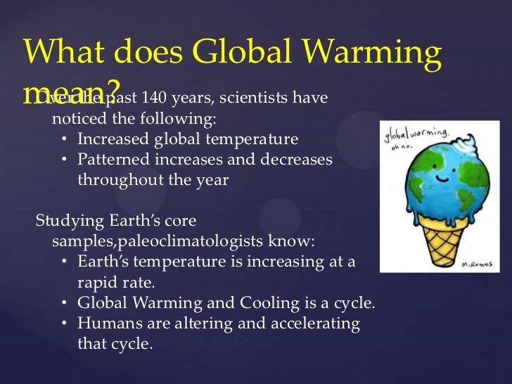 global warming defination What is global warming the planet is heating up—and fast causes and effects of climate change glaciers are melting, sea levels are rising, cloud forests are.