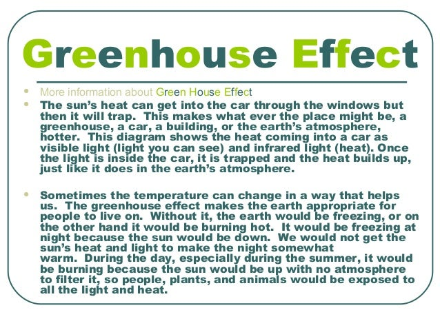 green houseeffect and global warming To understand global warming, it's first necessary to become familiar  the glass  walls and is trapped inside, thus warming the greenhouse.