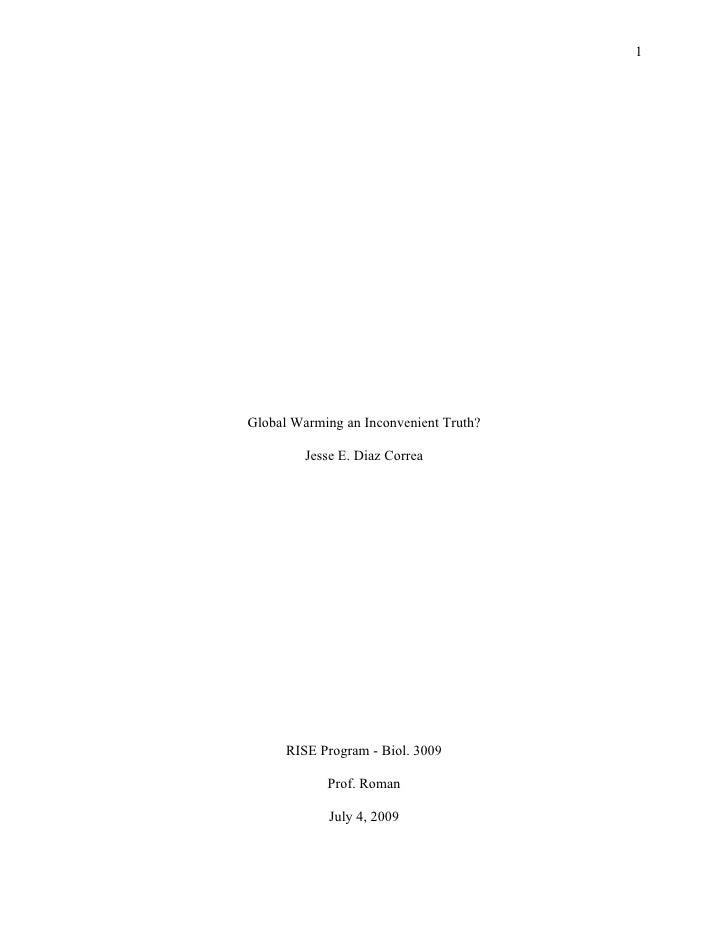 1     Global Warming an Inconvenient Truth?           Jesse E. Diaz Correa           RISE Program - Biol. 3009            ...