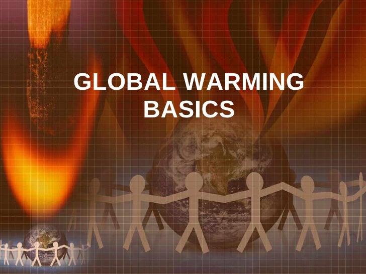 GLOBAL WARMING BASICS