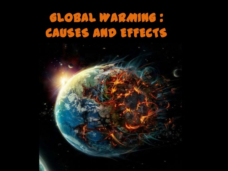 Global warming causes and effects