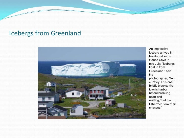 Icebergs from Greenland                          An impressive                          iceberg arrived in                ...
