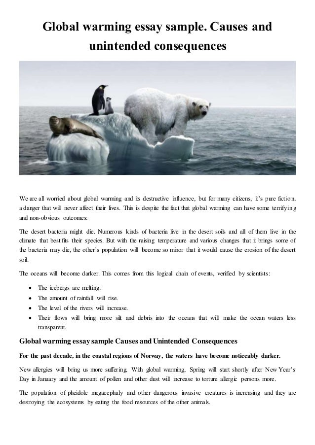 global warming essay sample causes and unintended consequences global warming essay sample causes and unintended consequences we are all worried about global warming