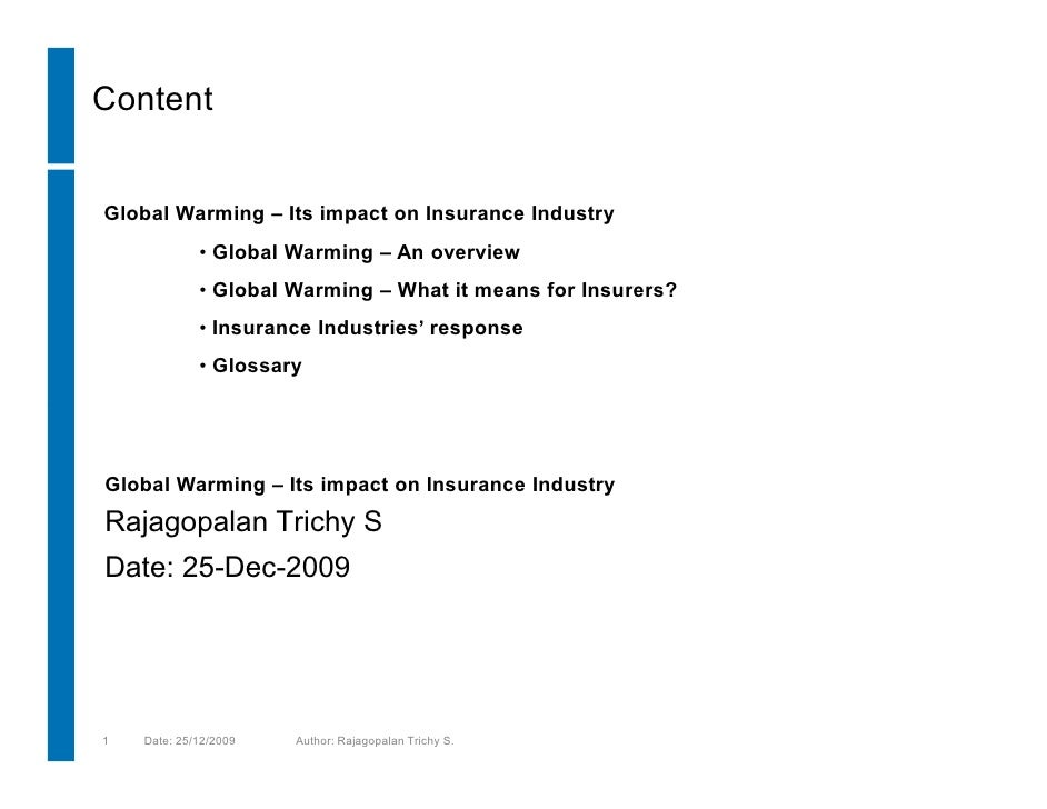 ContentGlobal Warming – Its impact on Insurance Industry             • Global Warming – An overview             • Global W...