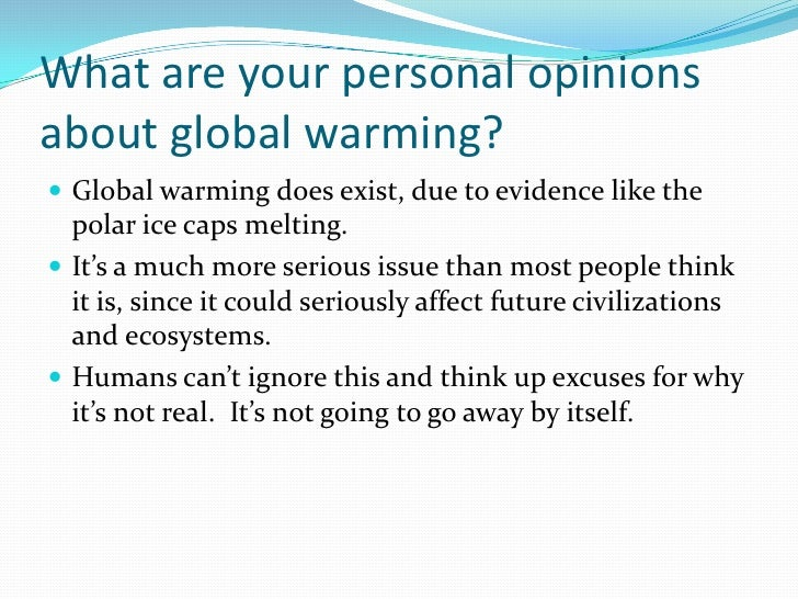 does global warming exist Understanding global warming and its impact is important to meet the  the same evidence as those in favor of proving its existence, but draw different conclusions  warming as being defined as a rise in atmospheric temperature, they do not.