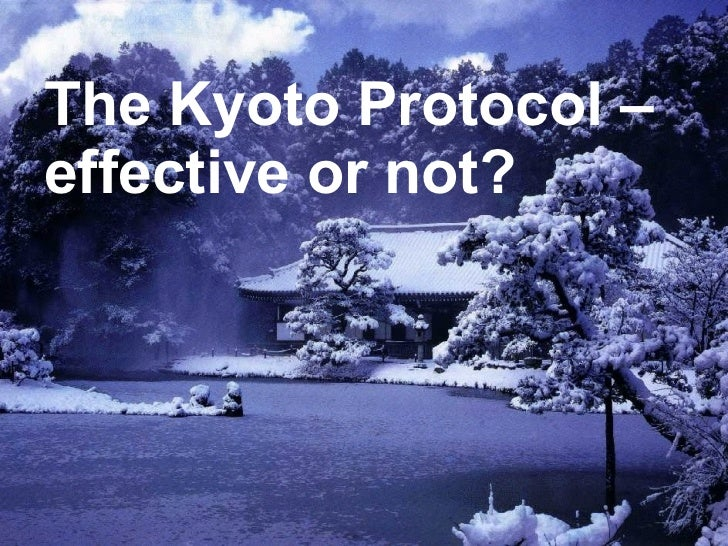 The Kyoto Protocol – effective or not?