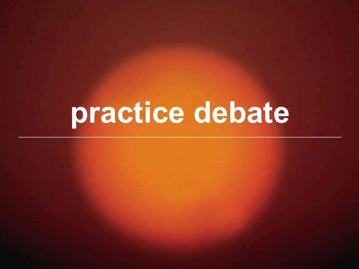 practice debate