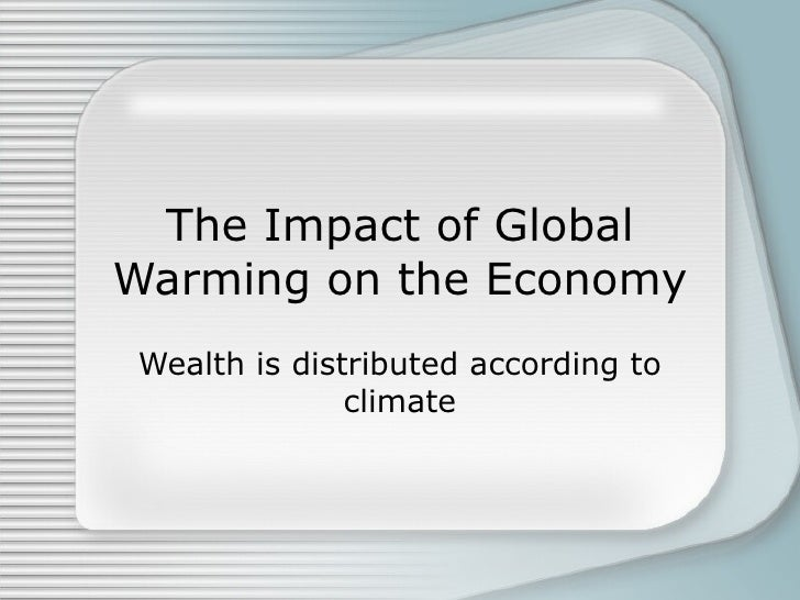 economic effects of global warming The economics of global warming concerns the economic aspects of global warming this can inform policies that governments might consider in response a number of factors make this a.