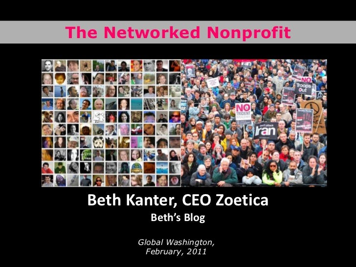 The Networked Nonprofit<br />Beth Kanter, CEO ZoeticaBeth's Blog <br />Global Washington, February, 2011<br />