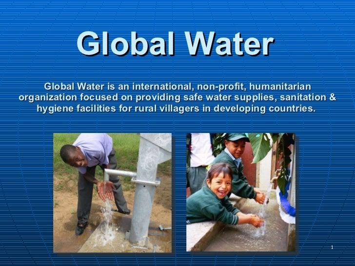 Global Water is an international, non-profit, humanitarian organization focused on providing safe water supplies, sanitati...