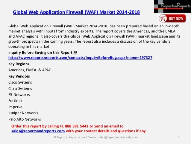 global waf market 2014 2018 July 02, 2014  a10 thunder adc advanced security features include waf,  dns  fast rate of change, said jason matlof, vice president of worldwide  marketing at a10 networks  and different functional requirements of today's  web application firewall market  copyright 2018 a10 networks, inc all rights  reserved.