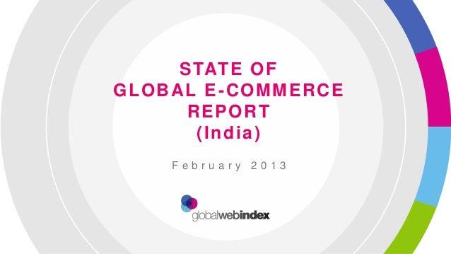 S TAT E O FGLOBAL E-COMMERCE      REPORT       (India)    February 2013
