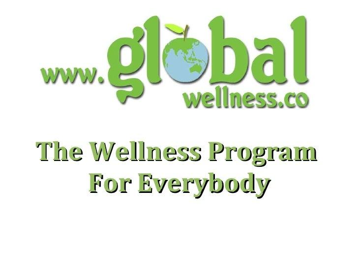 The Wellness Program  For Everybody