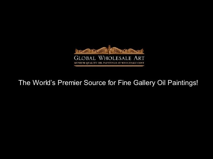 The World's Premier Source for Fine Gallery Oil Paintings!
