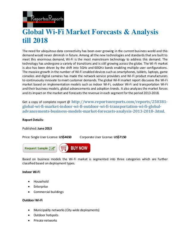 Global Wi-Fi Market Forecasts & Analysistill 2018The need for ubiquitous data connectivity has been ever growing in the cu...