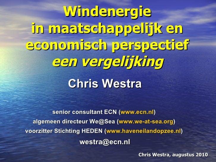 Windenergie in maatschappelijk en economisch perspectief een vergelijking Chris Westra senior consultant ECN ( www.ecn.nl ...