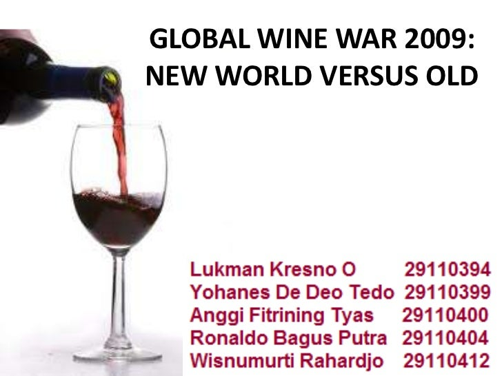 global wine wars essay In the mid 1850's the producers in the wine industry welcomed increasing regulations, policies and classifications because it was a way to differentiate their product from competitors however, it turned out to be a barrier for them a few decades later when producers from new regions, hereafter the new.